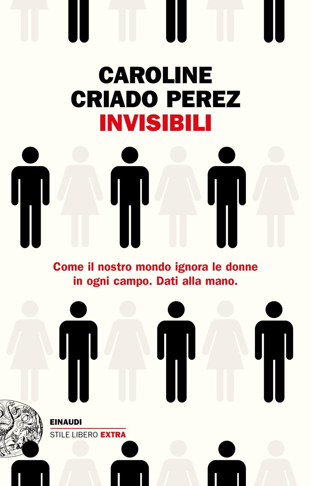 Caroline Criado Perez, Invisibili, Einaudi, 2020