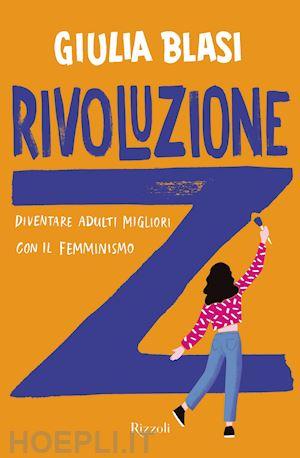 Giulia Blasi, Rivoluzione Z, Rizzoli 2020